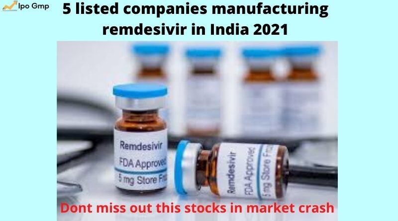 5 listed companies manufacturing remdesivir in India 2021
